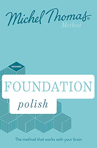Foundation Polish New Edition (Learn Polish with the Michel Thomas Method): Beginner Polish Audio Course