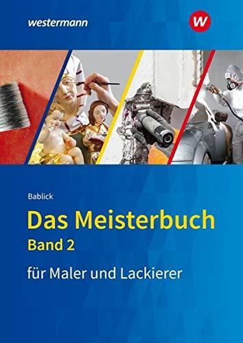 Das Meisterbuch für Maler / -innen und Lackierer / -innen: Das Meisterbuch für Maler und Lackierer: Band 2