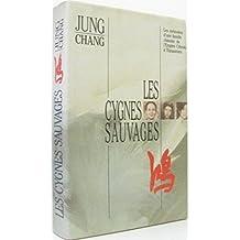 Les cygnes sauvages: Les mémoires d'une famille chinoise de l'Empire Céleste à Tiananmen