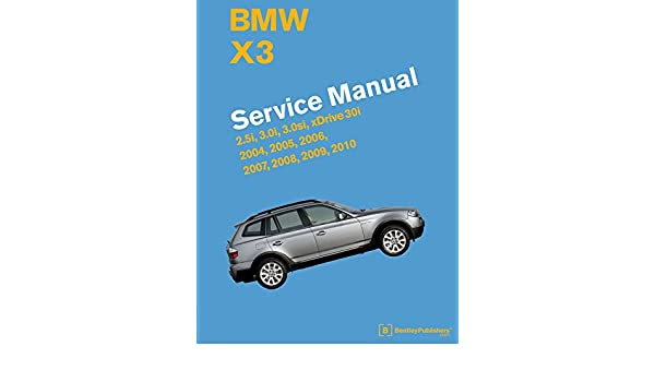 buy bmw x3 e83 service manual 2004 2005 2006 2007 2008 2009 rh amazon in BMW X3 Si BMW X3 Si