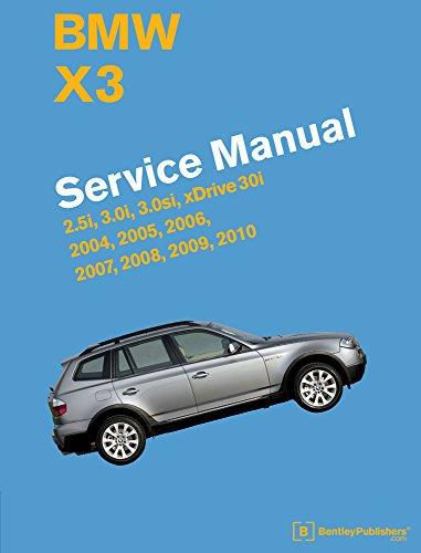 BMW X3 (E83) Service Manual: 2004, 2005, 2006, 2007, 2008, 2009, 2010: 2.5i, 3.0i, 3.0si, Xdrive 30i por Bentley Publishers