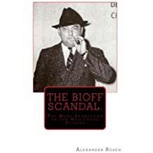 The Bioff Scandal.: The Mobs Shakedown of the Hollywood Studios by Alexander Rosen (2014-10-28)