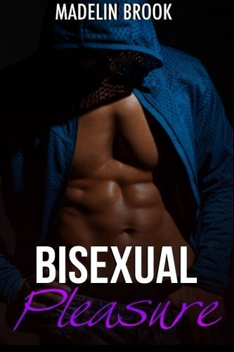 Bisexual Pleasure by Madelin Brook (2015-11-04)
