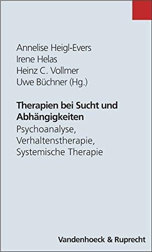Therapien bei Sucht und Abhängigkeiten. Psychoanalyse, Verhaltenstherapie, Systemische Therapie