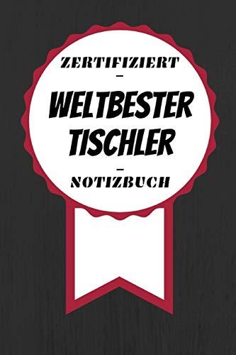 Notizbuch - Zertifiziert - Weltbester - Tischler: Handlicher Planer | A5 Format | Geschenk im Beruf | Linierte Seiten