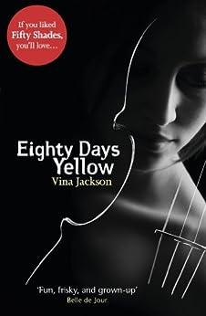 Eighty Days Yellow by [Jackson, Vina]