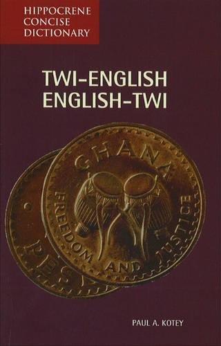 Twi-English / English-Twi Concise Dictionary por Paul A. Kotey