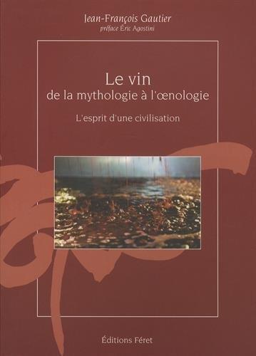 Le vin de la mythologie  l'oenologie, l'esprit d'une civilisation