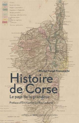 Histoire de Corse : Le pays de la grandeur par Michel Vergé-Franceschi,Le Roy Ladurie, Emmanuel