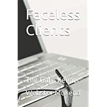 Faceless Clients: The Gates Keeper (The Gate Keeper)