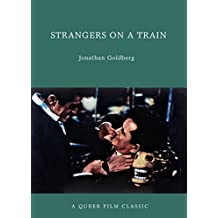 Strangers on a Train: A Queer Film Classic (Queer Film Classics)