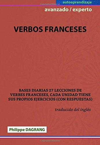 VERBOS FRANCESES - avanzado / experto por Philippe R. Dagrang