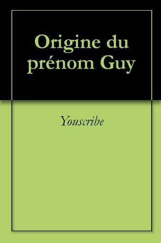 Origine du prénom Guy (Oeuvres courtes)