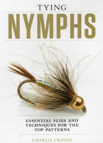 Tying Nymphs: Essential Flies and Techniques for the Top Patterns por Charlie Craven