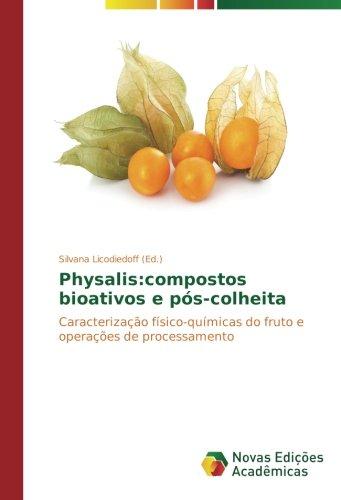 Physalis:compostos bioativos e pós-colheita: Caracterização físico-químicas do fruto e operações de processamento