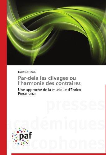 Par-del?? les clivages ou l'harmonie des contraires: Une approche de la musique d'Enrico Pieranunzi by Ludovic Florin (2012-08-17)