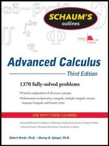 Schaum's Outline of Advanced Calculus, Third Edition (Schaum's Outline Series) by Robert C. Wrede (2010-03-01)