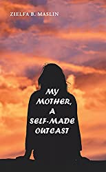 My Mother: A Self-Made Outcast