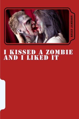 I Kissed a Zombie and I Liked It: 3 Zombie Short Stories and 1 Rude Monkey