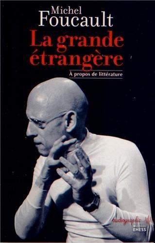 La grande étrangère : A propos de littérature