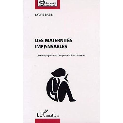 Des maternites impansables. accopagnement des parentalites blesses