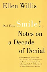 Don't Think, Smile!: Notes on a Decade of Denial