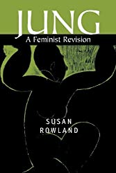 Jung: A Feminist Revision by Susan Rowland (2002-02-15)