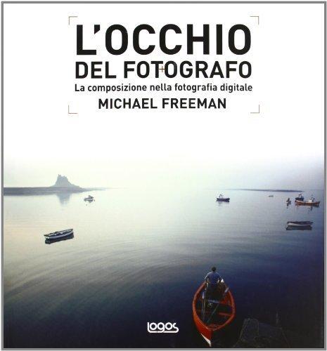 L'occhio del fotografo di freeman, michael (2012) tapa blanda