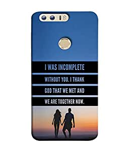 PrintVisa Designer Back Case Cover for HONOR 8 (I was incomplete without you)
