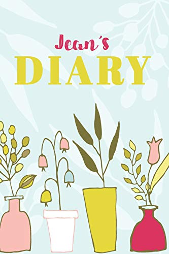 Jean's Diary: Cute Personalized Diary / Notebook / Journal/ Greetings / Appreciation Quote Gift (6 x 9 - 110 Blank Lined Pages) -