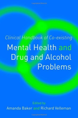 Clinical Handbook of Co-existing Mental Health and Drug and Alcohol Problems by Wayne Hall (Foreword), Michael Farrell (Foreword), Amanda Baker (Editor), (18-Jan-2007) Paperback