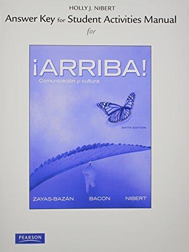 Answer Key for the Student Activities Manual for ??Arriba!: Comunicaci?3n y cultura by Eduardo J. Zayas-Baz??n (2011-02-07)