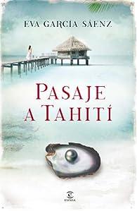 Pasaje a Tahití par Eva García Sáenz de Urturi