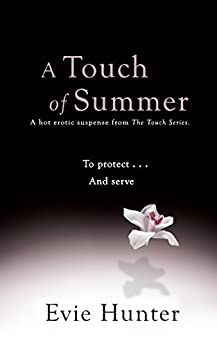 A Touch of Summer: A Hot Erotic Suspense. (The Touch Series Book 2) by [Hunter, Evie]