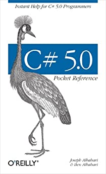 C# 5.0 Pocket Reference: Instant Help for C# 5.0 Programmers von [Albahari, Joseph, Albahari, Ben]