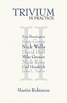 Trivium in Practice (English Edition) de [Robinson, Martin]