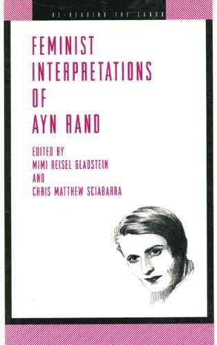 Feminist Interpretations of Ayn Rand (Re-reading the Canon) by Mimi Reisel Gladstein (1999-01-01)