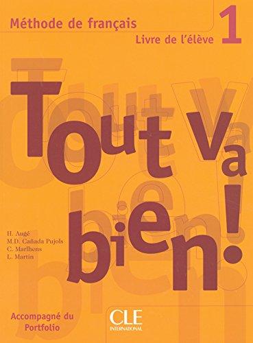 Tout Va Bien !: Livre De L'Eleve 1