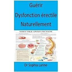 Guérir Dysfonction érectile Naturellement: French Edition(Best Seller)