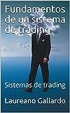 Fundamentos de un sistema de trading: Sistemas de trading