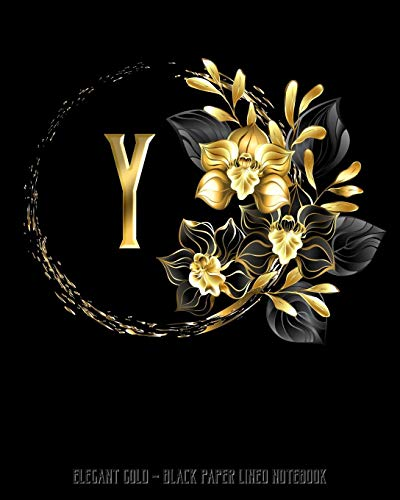 Orchid Black Kostüm - Y - Elegant Gold Black Paper Lined Notebook: Black Orchid Monogram Initial Personalized | Black Page White Lines | Perfect for Gel Pens and Vivid ... (Monogram Gold Black Paper Notebook, Band 1)