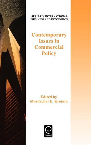 Contemporary Issues in Commercial Policycurrent Issues in Commercial Policy (Obselete)Series in Int Business & Economics (Series in International Business and Economics)