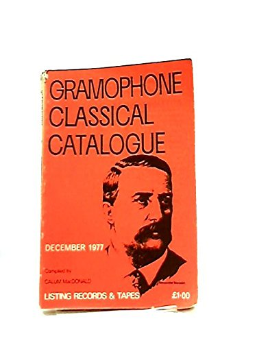 Gramophone Classical Catalogue No 99 December 1977