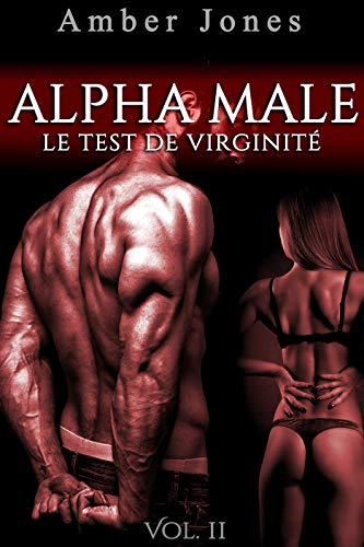 ALPHA Male / Le Test De Virginité (Vol. 2): (Érotique Adulte) par  Amber Jones