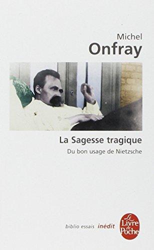 De la sagesse tragique - Essai sur Nietzsche