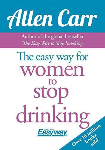 Allen Carr the Easy Way for Women to Stop Drinking Cover Image