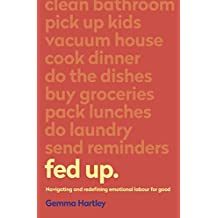 Fed Up: Navigating and redefining emotional labour for good (English Edition)