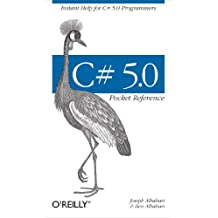 C# 5.0 Pocket Reference: Instant Help for C# 5.0 Programmers
