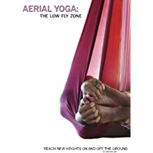 Aerial Yoga: The Low Fly Zone: Volume 2 (The Aerial Attitude)