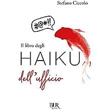 Il libro degli haiku dell'ufficio (Italian Edition)